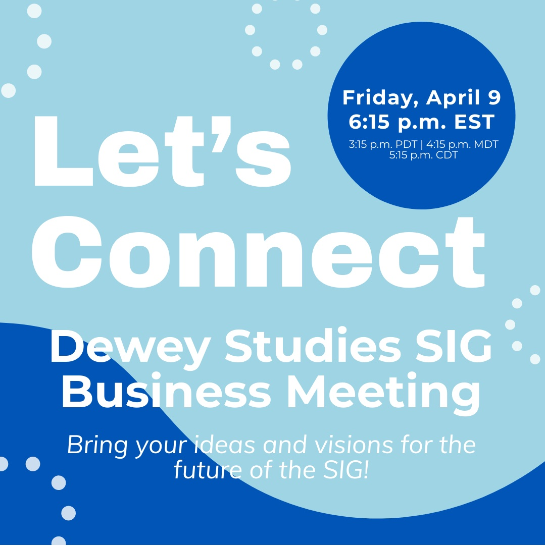 Dewey Studies Sig Meeting